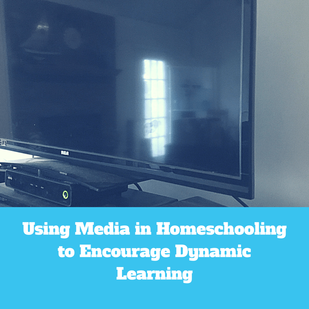 My Best Tips for Using Media in Homeschooling to Encourage Dynamic Learning